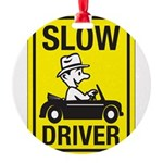 Slow Driver 8 Round Ornament