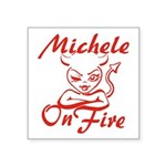 Michele On Fire Square Sticker 3