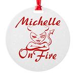 Michelle On Fire Round Ornament