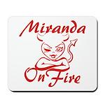 Miranda On Fire Mousepad