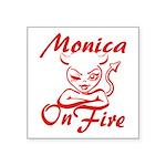 Monica On Fire Square Sticker 3