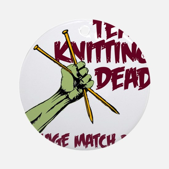 Team Knitting Dead Cage Match Ornament (Round)