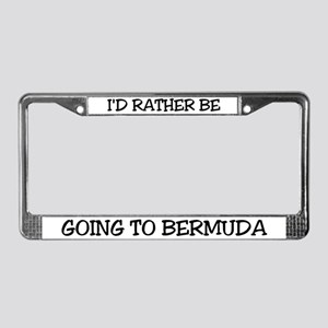 Rather Be Going to Bermuda License Plate Frame