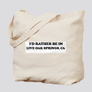 Rather: LIVE OAK SPRINGS Tote Bag