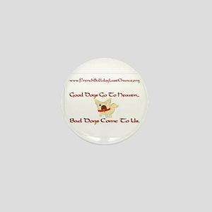 GoodDogsGoToHeaven Mini Button