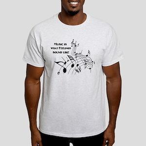 Music Is What Feelings Light T-Shirt