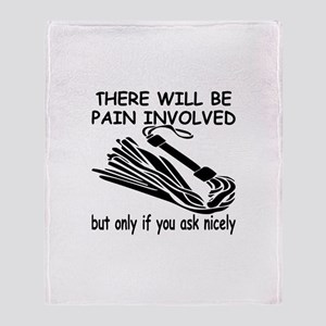 There Will Be Pain Involved Throw Blanket