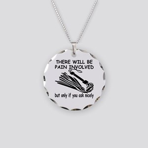 There Will Be Pain Involved Necklace Circle Charm