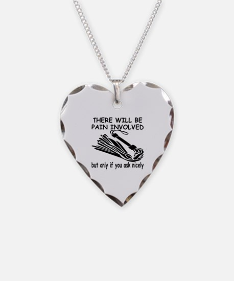 There Will Be Pain Involved Necklace