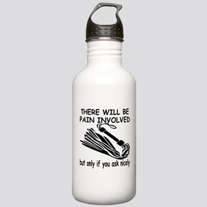 There Will Be Pain Involved Stainless Water Bottle