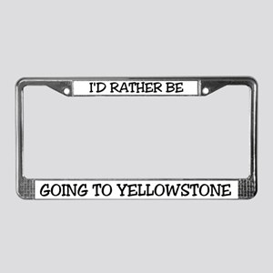 Rather Be going to Yellowstone License Plate Frame