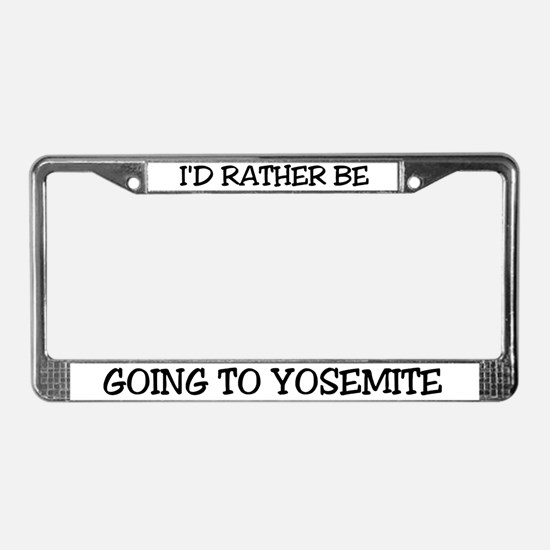 Rather Be Going to Yosemite License Plate Frame