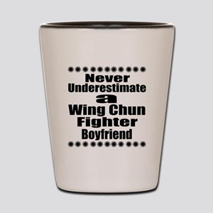 Never Underestimate Wing Chun Fighter B Shot Glass