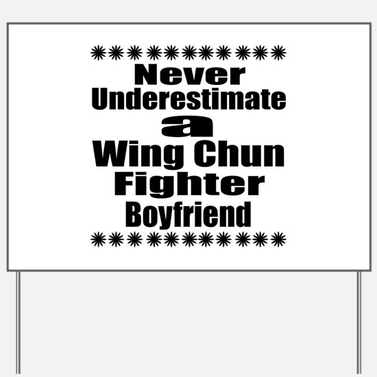 Never Underestimate Wing Chun Fighter Bo Yard Sign