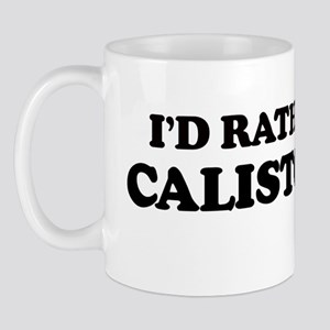 Rather: CALISTOGA Mug