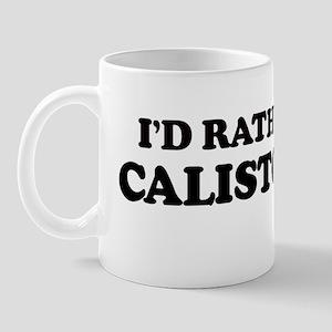 Rather: CALISTOGA Mug