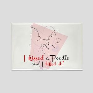I kissed a poodle Rectangle Magnet