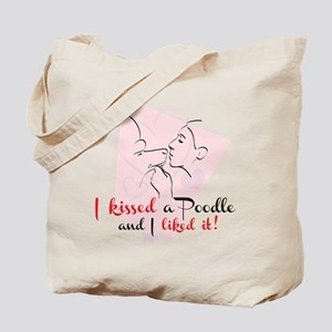 I kissed a poodle Tote Bag