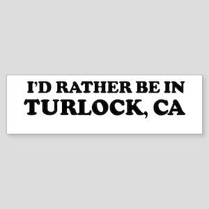 Rather: TURLOCK Bumper Sticker