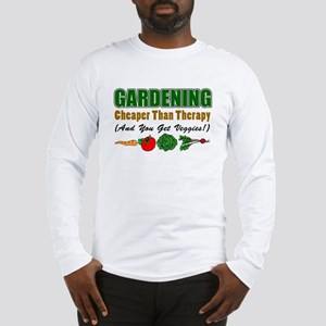 Gardening Cheaper Than Therapy Long Sleeve T-Shirt