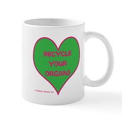 RECYCLE YOUR ORGANS Mug