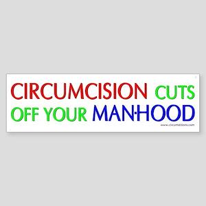 """Circumcision...your Man-hood"" bumpersticker"