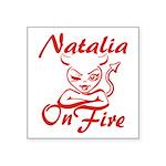 Natalia On Fire Square Sticker 3