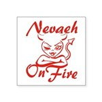 Nevaeh On Fire Square Sticker 3