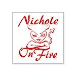 Nichole On Fire Square Sticker 3