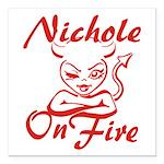 Nichole On Fire Square Car Magnet 3