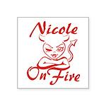 Nicole On Fire Square Sticker 3