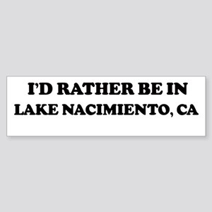 Rather: LAKE NACIMIENTO Bumper Sticker