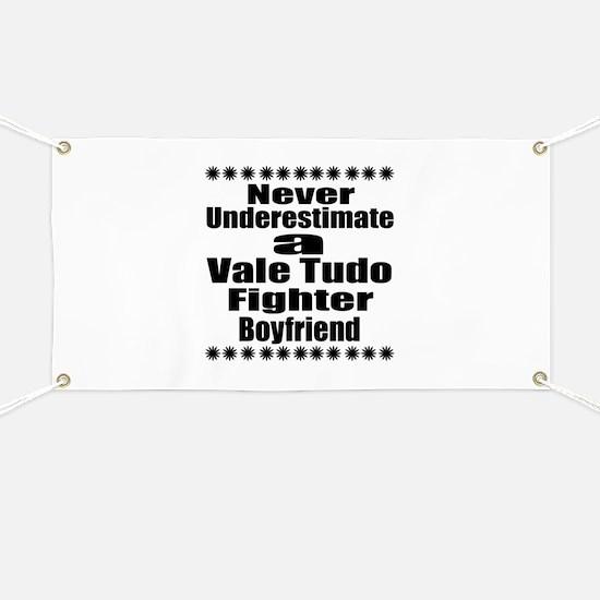 Never Underestimate Vale Tudo Fighter Boyfr Banner