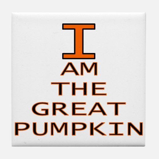 I am the Great Pumpkin Tile Coaster