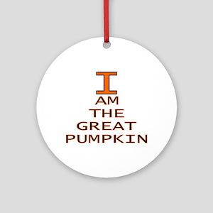 I am the Great Pumpkin Ornament (Round)