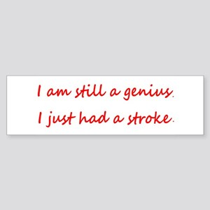 I am STILL a genius, I just had a Stroke Sticker (