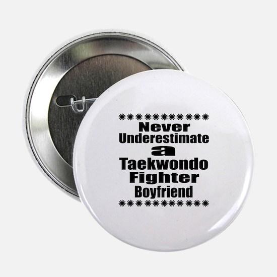 "Never Underestimate Taekwondo Fighter 2.25"" Button"