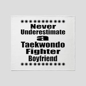 Never Underestimate Taekwondo Fighte Throw Blanket
