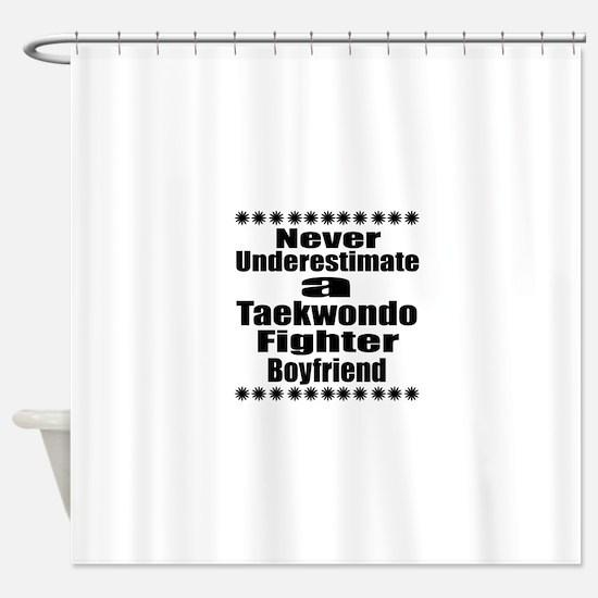 Never Underestimate Taekwondo Fight Shower Curtain