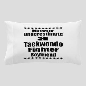Never Underestimate Taekwondo Fighter Pillow Case