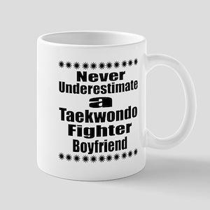 Never Underestimate Taekwondo Fi 11 oz Ceramic Mug