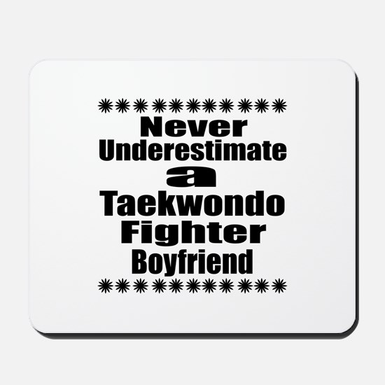 Never Underestimate Taekwondo Fighter Bo Mousepad