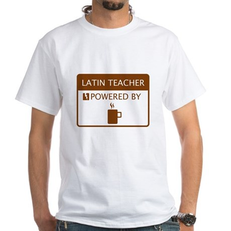 Latin Teacher Powered by Coffee White T-Shirt