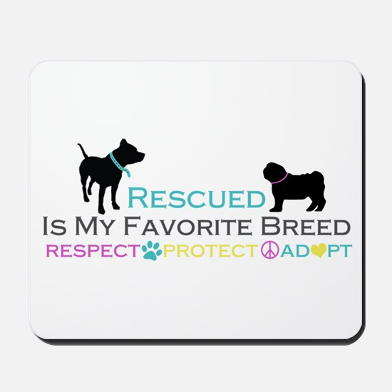 Rescued Is Favorite Breed Mousepad