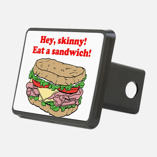 Hey skinny eat a sandwich Hitch Cover