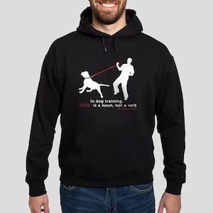 Dog Training-Jerk is a Noun Hoodie (dark)