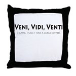 Veni, Vidi, Venti Throw Pillow