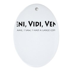 Veni, Vidi, Venti Oval Ornament