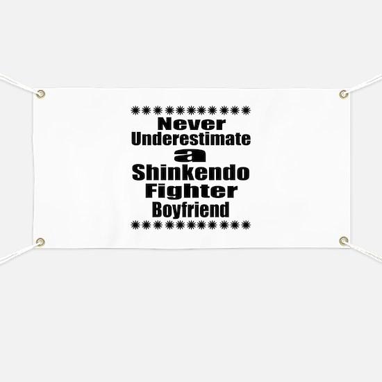 Never Underestimate Shinkendo Fighter Boyfr Banner