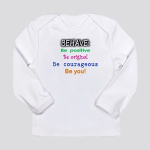 BEHAVE, Be You Long Sleeve Infant T-Shirt